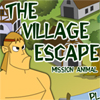 The Village Escape – Part 1